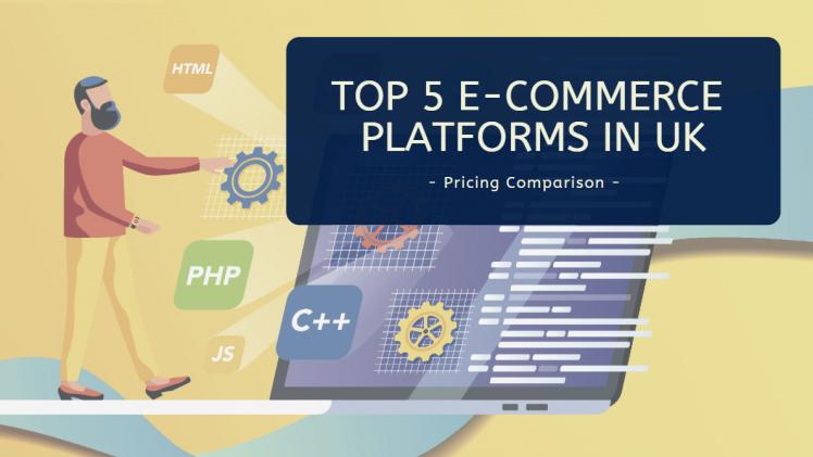 Top 5 eCommerce Platforms In UK